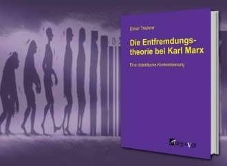 Die Entfremdungsthorie bei Karl Marx